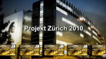 Projekt Zürich 2010